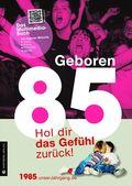 Geboren 85 - Das Multimedia-Buch