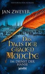 Das Haus der grauen Mönche - Im Dienst der Hanse