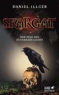 Skargat - Der Pfad des schwarzen Lichts.