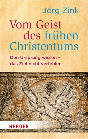 Vom Geist des frühen Christentums