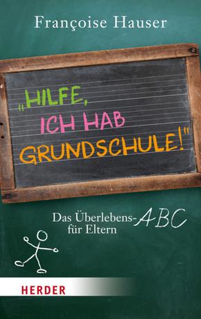 """""""Hilfe, ich hab Grundschule!"""""""