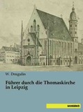 Führer durch die Thomaskirche in Leipzig