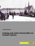 Leipzig und seine Universität vor hundert Jahren