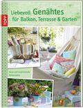 Liebevoll Genähtes für Balkon, Terrasse und Garten