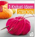 1-Knäuel-Ideen stricken