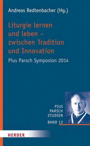 Liturgie lernen und leben - zwischen Tradition und Innovation