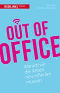 Out of Office - Warum wir die Arbeit neu erfinden müssen
