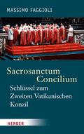 Sacrosanctum Concilium - Schlüssel zum Zweiten Vatikanischen Konzil