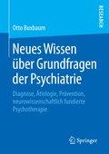 Neues Wissen über Grundfragen der Psychiatrie
