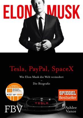 Elon Musk - Wie Elon Musk die Welt verändert - Die Biografie