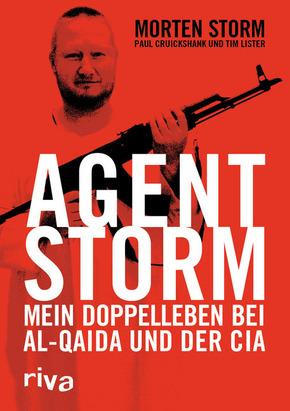 Agent Storm - Mein Doppelleben bei Al Quaida und der CIA