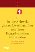 In der Schweiz gibt es Geschirrspüler mit einer Extra-Funktion für Fondue