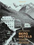 Berghotels zwischen Alpweide und Gipfelkreuz
