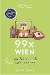 99 x Wien wie Sie es noch nicht kennen