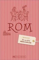 Der perfekte Mädelsurlaub Rom