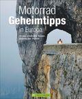 Motorrad Geheimtipps in Europa