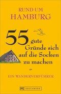 Rund um Hamburg - 55 gute Gründe sich auf die Socken zu machen