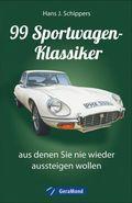 99 Sportwagen-Klassiker, aus denen Sie nie wieder aussteigen wollen