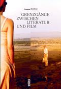 Grenzgänge zwischen Literatur und Film