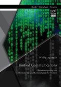 Unified Communications: Effizienzsteigerung von Informations- und Kommunikationssystemen