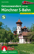 Rother Wanderbuch Genusswandern mit der Münchner S-Bahn