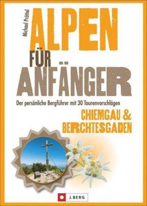 Alpen für Anfänger, Chiemgau & Berchtesgaden