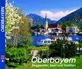 Oberbayern - Bergzauber, Seen und Tradition