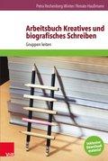 Arbeitsbuch Kreatives und biografisches Schreiben
