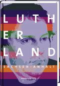 Lutherland Sachsen-Anhalt