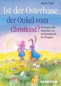 Ist der Osterhase der Onkel vom Christkind?