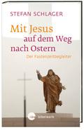 Mit Jesus auf dem Weg nach Ostern