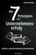 Die 7 Prinzipien zum Unternehmenserfolg (Ebook nicht enthalten)