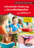 Individuelle Förderung der Grundfertigkeiten von Anfang an - Frühling/Sommer