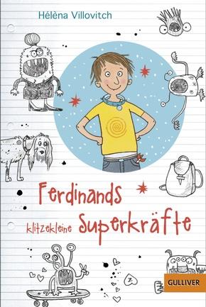 Ferdinands klitzekleine Superkräfte