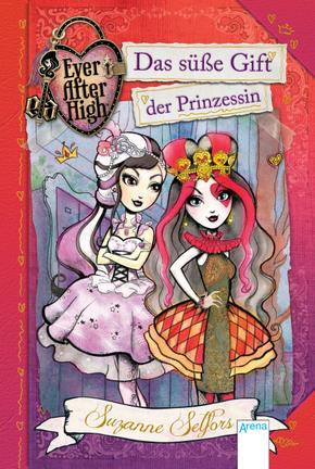 Ever After High - Das süße Gift der Prinzessin