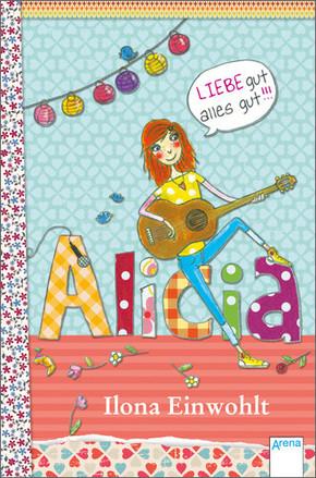 Alicia - Liebe gut, alles gut!!!