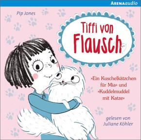 Tiffi von Flausch - Ein Kuschelkätzchen für Mia. Kuddelmuddel mit Katze, Audio-CD