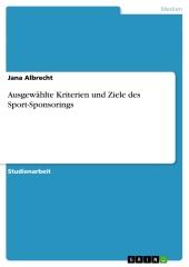 Ausgewählte Kriterien und Ziele des Sport-Sponsorings