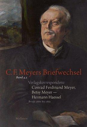 Verlagskorrespondenz: Conrad Ferdinand Meyer, Betsy Meyer - Hermann Haessel mit zugehörigen Briefwechseln und Verlagsdok - Tl.3