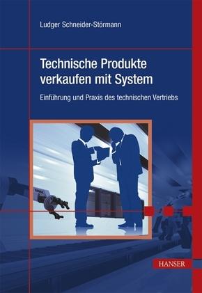 Technische Produkte verkaufen mit System