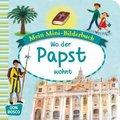 Mein Mini-Bilderbuch: Wo der Papst wohnt