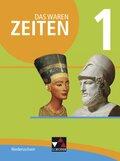 Das waren Zeiten, Neue Ausgabe Niedersachsen: Von der Frühgeschichte bis zum Ende der Antike; Bd.1