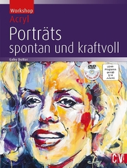 Workshop Acryl - Porträts spontan und kraftvoll, m. DVD