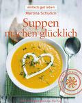 Suppen machen glücklich