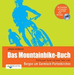 Das Mountainbike-Buch: Richtig gute Touren und neue Trails in den Bergen um Garmisch-Partenkirchen, m. CD-ROM