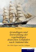 Grundlagen und Entwicklung der regelmäßigen deutschen Schiffahrt nach Südamerika