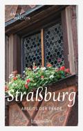 Straßburg abseits der Pfade