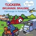 Tuckern, Brummen, Brausen - Fahrzeuge in Hamburg