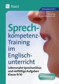 Sprechkompetenz-Training im Englischunterricht: Klasse 9/10