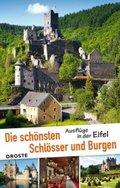 Die schönsten Schlösser und Burgen. Ausflüge in der Eifel